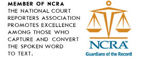 Member of NCRA - National Court Reporters Association